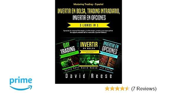 Invertir en Bolsa, Trading Intradiario, Invertir en Opciones - 3 in 1: Aprenda las mejores Estrategias y la Psicología correcta para aprovechar las .