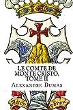 Le Comte de Monte Cristo, Tome II (French Edition): 2 by Alexandre Dumas (2014-02-22)