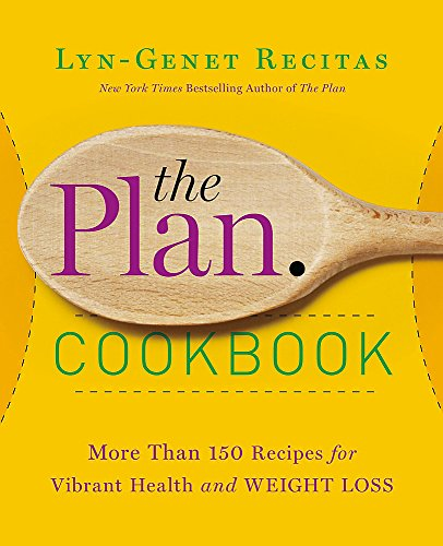The Plan Cookbook: More Than 150 Recipes for Vibrant Health and Weight Loss (Work From Home And Get Paid Daily)