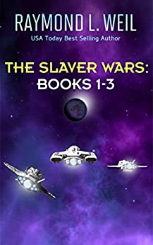 The Slaver Wars: Books 1-3 by [Weil, Raymond L.]