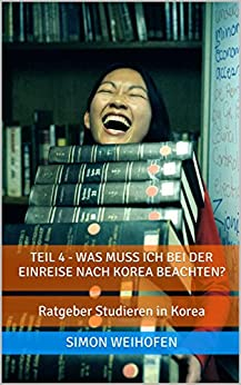teil 4 was muss ich bei der einreise nach korea beachten ratgeber studieren in korea german. Black Bedroom Furniture Sets. Home Design Ideas