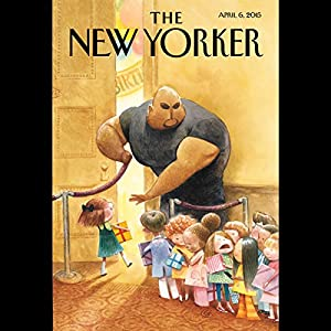 The New Yorker, April 6th 2015 (Evan Osnos, Stephen Rodrick, Steve Coll) Periodical