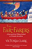 Front cover for the book The Far-Farers: A Journey from Viking Iceland to Crusader Jerusalem by Victoria Clark
