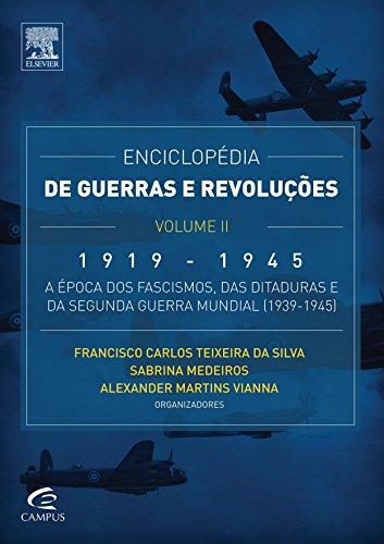 Enciclopédia de Guerras e Revoluções - Vol. II: 1919-1945: A Época dos Fascismos, das Ditaduras e da Segunda Guerra Mundial (1939-1945)