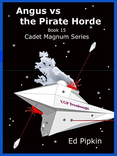 Angus vs the Pirate Horde (Cadet Magnum Book 15)