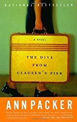 The Dive From Clausen's Pier: A Novel by Packer, Ann (2003) Paperback