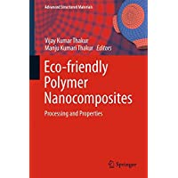 Eco-friendly Polymer Nanocomposites: Processing and Properties (Advanced Structured Materials)