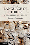 The Language of Stories (Key Topics in Cognitive Linguistics)
