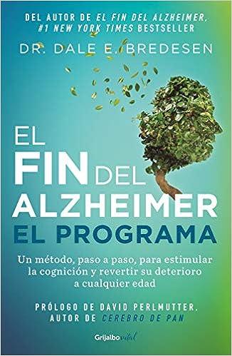 El fin del alzheimer. El programa de Dale Bredesen