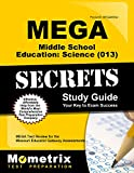 MEGA Middle School Education: Science (013) Secrets Study Guide: MEGA Test Review for the Missouri Educator Gateway Assessments