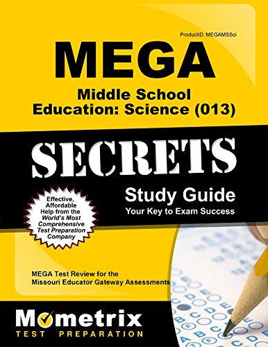 MEGA Middle School Education: Science (013) Secrets Study Guide: MEGA Test Review for the Missouri Educator Gateway Assessments