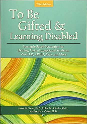Free To Be 2e Supporting Twice >> To Be Gifted And Learning Disabled Strength Based Strategies For