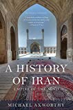 img - for A History of Iran: Empire of the Mind by Senior Lecturer Michael Axworthy (2016-05-24) book / textbook / text book