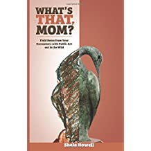 What's That, Mom? (The Journal): Field Notes from Your Encounters with Public Art out in the Wild (Caterpickles Parenting Series) (Volume 2)
