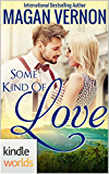 The Remingtons: Some Kind of Love (Kindle Worlds)