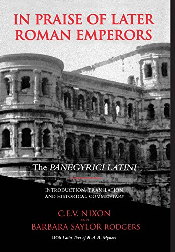 [F.r.e.e] In Praise of Later Roman Emperors: The Panegyrici Latini (Transformation of the Classical Heritage) W.O.R.D