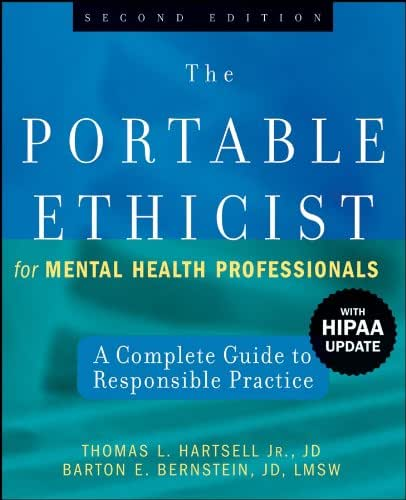 The Portable Ethicist for Mental Health Professionals, with HIPAA Update: A Complete Guide to Responsible Practice