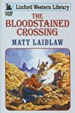 img - for The Bloodstained Crossing (Linford Western Library) book / textbook / text book