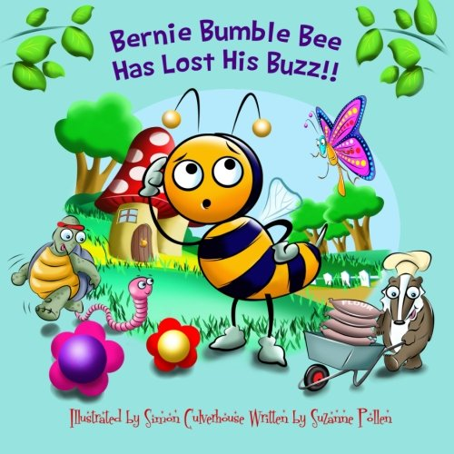 Read Online Bernie Bumble Bee Has Lost His Buzz PDF