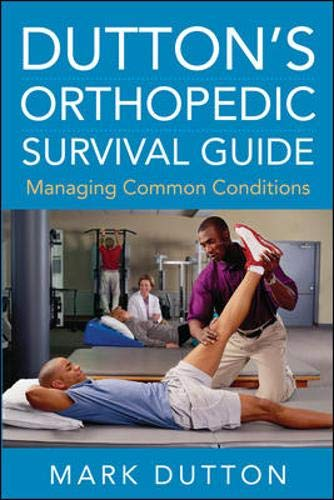 Duttons Orthopedic Survival Guide: Managing Common Conditions
