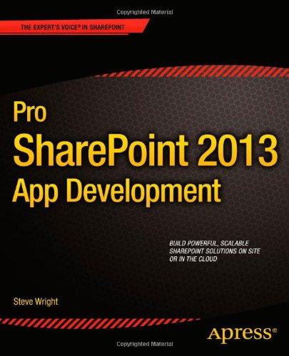Pro SharePoint 2013 App Development by Steve Wright, Publisher : Apress
