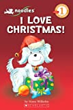 Noodles: I Love Christmas (Scholastic Reader Level 1)