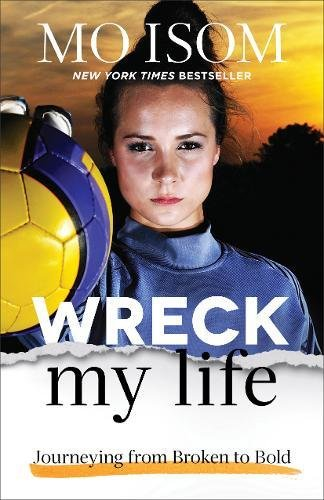 Wreck My Life: Journeying from Broken to Bold cover