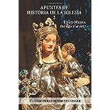 APUNTES DE HISTORIA DE LA IGLESIA 2: Edad Media. Del siglo V al 1417 (Spanish Edition)