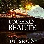 Forsaken Beauty | D. L. Snow
