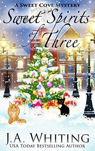 Sweet Spirits of Three (A Sweet Cove Mystery Book 13)