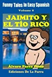 img - for Funny Tales In Easy Spanish 8: Jaimito y el T o Rico (Spanish Reader for Beginners) (Volume 8) (Spanish Edition) book / textbook / text book