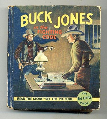 Buck Jones in the Fighting Code Big Little Book 1934 ()