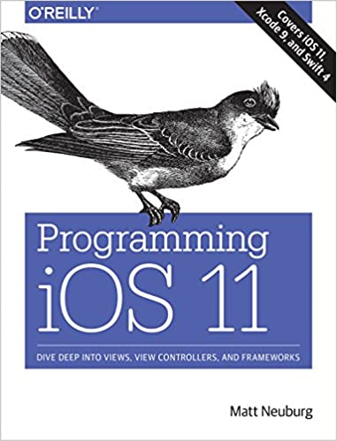 Programming iOS 11: Dive Deep into Views, View Controllers