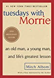 Tuesdays with Morrie: An Old Man, a Young