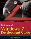 Professional Windows 7 Development Guide, John Paul Mueller, 047088570X