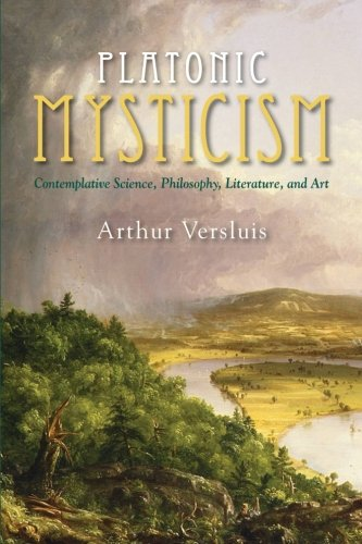[E.B.O.O.K] Platonic Mysticism: Contemplative Science, Philosophy, Literature, and Art (SUNY series in Western E<br />D.O.C