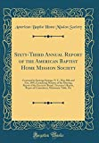 Sixty-Third Annual Report of the American Baptist Home Mission Society: Convened in Saratoga Springs, N. Y., May 30th and 31st, 1895, Containing ... Report, Report of Committees, Missionary Ta Livre Pdf/ePub eBook