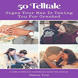 50 Tell Tale Signs Your Man Is Taking You for Granted Audiobook
