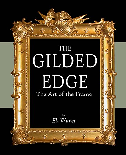 The Gilded Edge: The Art of the Frame by Chronicle Books