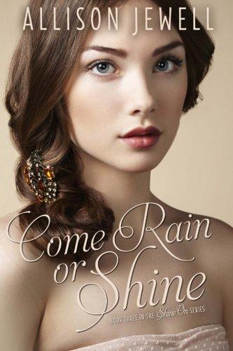 Download Come Rain or Shine (Shine On Series) (Volume 3) ebook