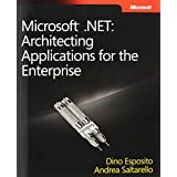 Microsoft� .NET: Architecting Applications for the Enterprise (PRO-Developer)by Dino Esposito