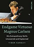 Endgame Virtuoso Magnus Carlsen: His Extraordinary Skills Uncovered And Explained-Tibor Karolyi