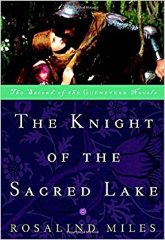 Knight of the Sacred Lake (Guenevere Novels )