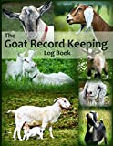 The Goat Record Keeping Log Book: A Journal