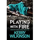 Playing with Fire: An utterly gripping detective thriller with a killer twist (Detective Jessica Daniel thriller series Book 5)