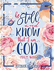 Notebook & Journal: Be Still and Know That I Am God: Psalm 46:10: Large Format 8.5x11 College Ruled