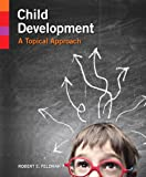 Child Development : A Topical Approach, Feldman, Robert S., 0205923496