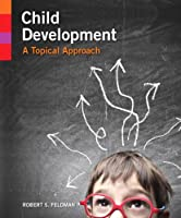 Child Development: A Topical Approach Front Cover