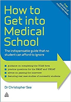 Book How to Get Into Medical School: The Indispensible Guide That No Student Can Afford to Ignore (Elite Students Series) by Dr. Christopher See (2010-08-03)