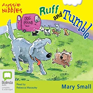 Ruff and Tumble: Aussie Nibbles Audiobook
